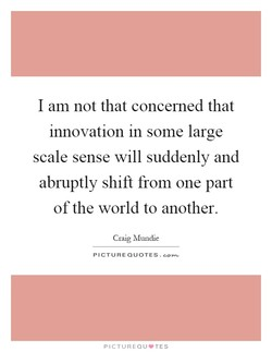 I am not that concerned that 