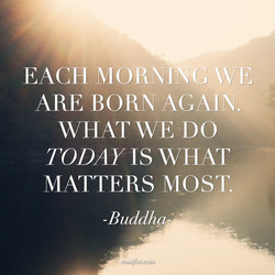 EACH MORNING WE 
