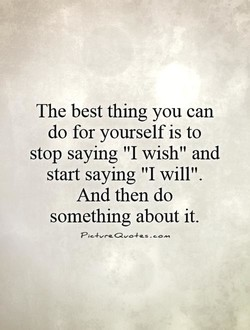 The best thing you can 