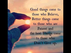 Good things come to