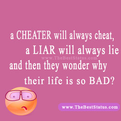 a CHEATER will always cheat, 