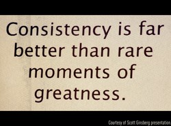 Consistency is far 