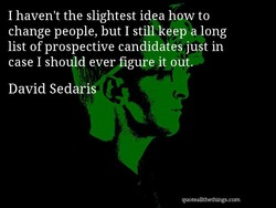 I haven't the slightest idea how to 