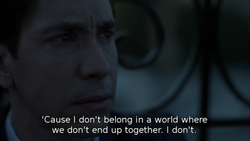'Cause I don't belong in a world where