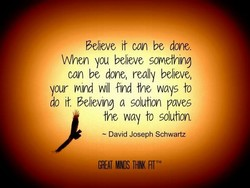 Believe It can be done. 