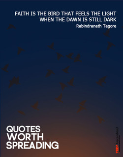 FAITH IS THE BIRD THAT FEELS THE LIGHT 