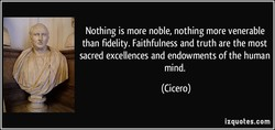 Nothing is more noble, nothing more venerable 