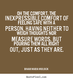 OH THE COMFORT THE 