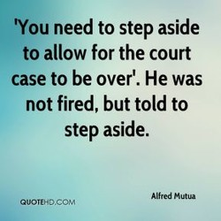 'You need to step aside 