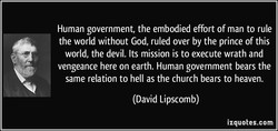 Human government, the embodied effort of man to rule 