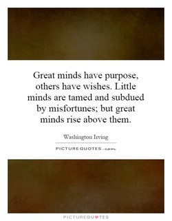 Great minds have purpose, 