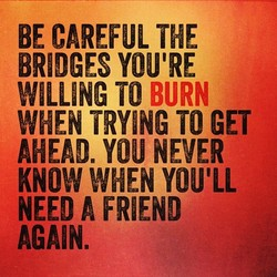 BE CAREFUL THE