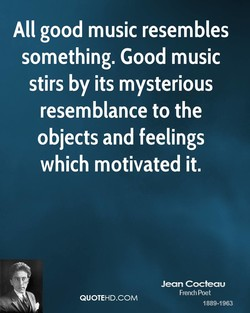 All good music resembles 