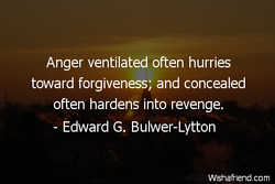 Anger ventilated often hurries 