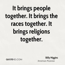 It brings people 