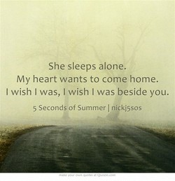 She sleeps alone. 