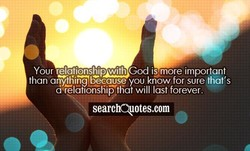 Your relationship with God is more important 