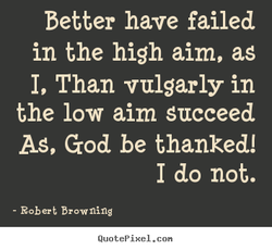 Better have failed 