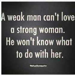 weak man can't love 