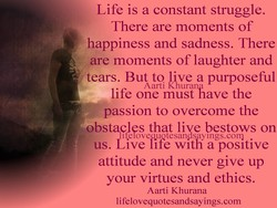 Life is a constant struggle. 