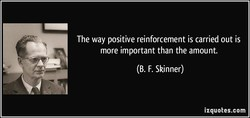 The way positive reinforcement is carried out is 