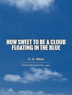 HOW SWEET TO A CLOUD 