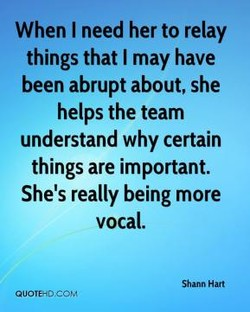 When I need her to relay 