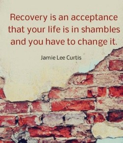 Recovery is an acceptance 