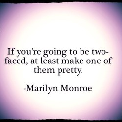If you're going to be two- 