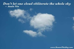 Don 't let one cloud obliterate the whole sky 