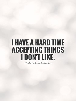 I HAVE A HARD TIME 