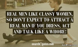 REAL MEN LIKE CLASSY WOMEN, 