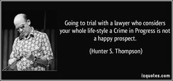 Going to trial with a lawyer who considers 