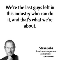 We're the last guys left in 