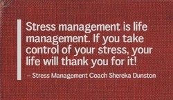 Stress management is life 
