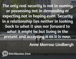 The only real security is not in owning 