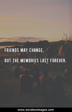 FRIENDS MAY CHANGE, 