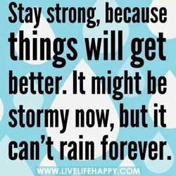 Stay strong, because 