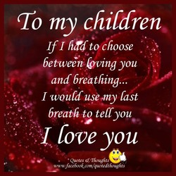 To my children.
