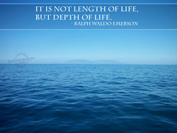 IT IS NOT LENGTH OF LIFE, 