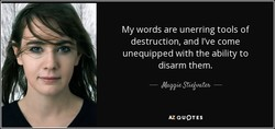 My words are unerring tools of 