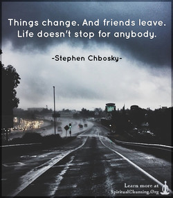 Things change. And friends leave. 