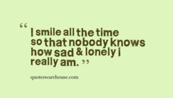 I smile all the time 