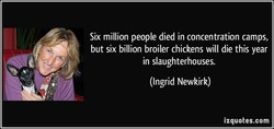 Six million people died in concentration camps, 