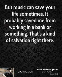 But music can save your 