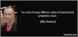 I'm a fan of many different styles of classical and