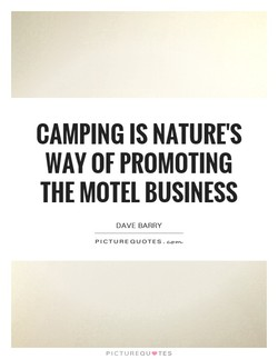 CAMPING IS NATURE'S 