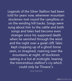Legends of the Silver Stallion had been 