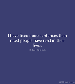 I have fixed more sentences than 