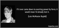 If it ever came down to exerting power by force, it 